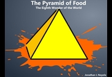 The Pyramid of Food: The Eighth Wonder of the World