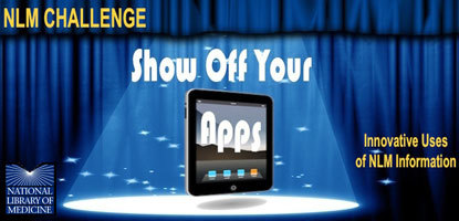 NLM Show Off Your Apps: Innovative Uses of NLM Information