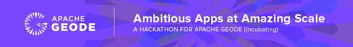 Ambitious Apps at Amazing Scale! A Hackathon for Apache Geode (incubating)