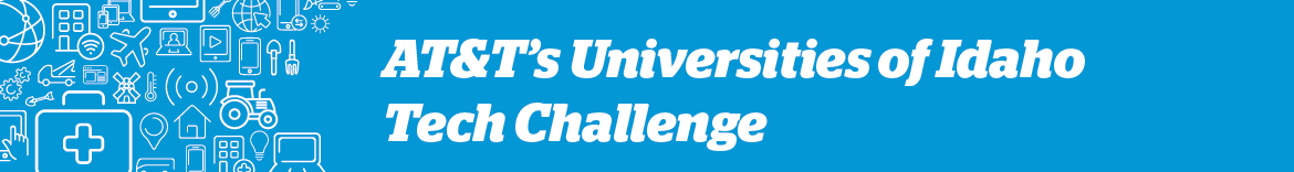 The AT&T Universities of Idaho Tech Challenge