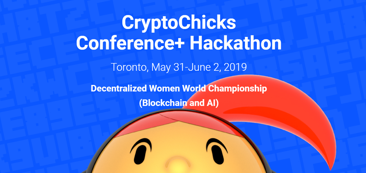 CryptoChicks Blockchain and AI Hackathon and Conference 2019 in Toronto, Canada