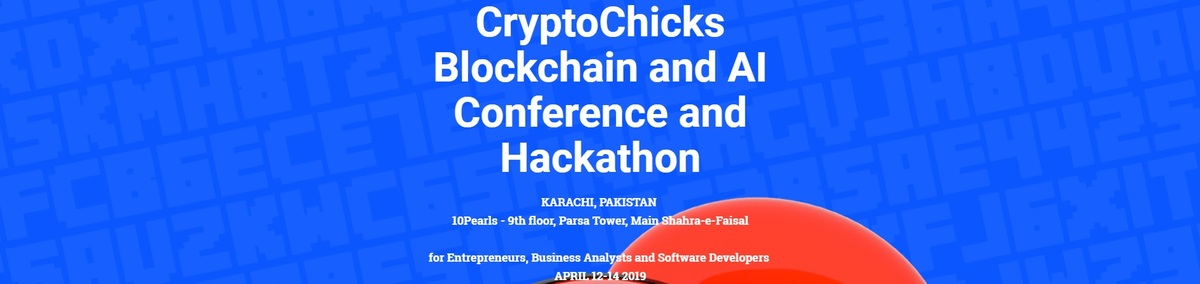 CryptoChicks Blockchain and AI Hackathon 2019 in Karachi, Pakistan