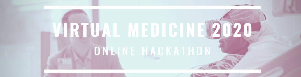 The Virtual Medicine Conference 2020 Online Hackathon