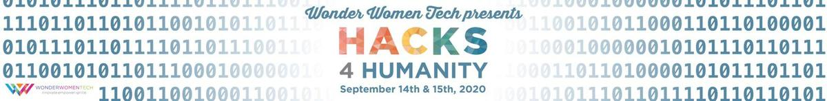 "Wonder Women Tech - ""Hacks 4 Humanity"" Hackathon"
