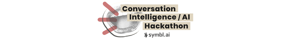 Conversation Intelligence/AI Hack, by Symbl.ai