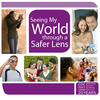 Seeing My World through a Safer Lens Video Contest