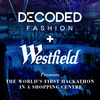 Decoded Fashion + Westfield Fashion Hackathon