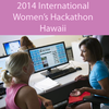 2014 International Women's Hackathon Hawaii | Nov 23rd