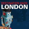 Destination Hack: London