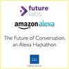 The Future of Conversation, an Alexa Hackathon