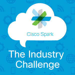 Cisco Spark the Industry Challenge: Build, shape, and