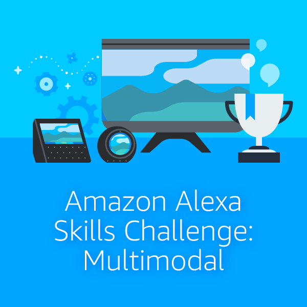 4d3d39882f669 Amazon Alexa Skills Challenge: Multimodal: Build voice-first ...