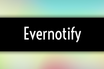 Evernotify - Evernotes meet Notifications