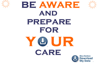 Be Aware and Prepare for your Care