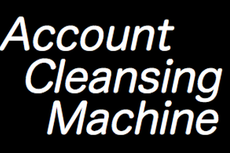 Account Cleansing Machine