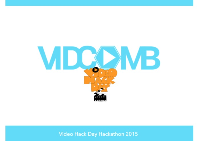 VidComb | Video Hack Day – screenshot 2