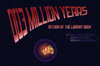 3 Million Years 2: Return of the Library Book