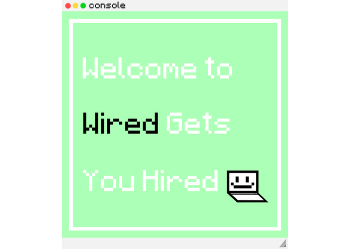 Wired Gets You Hired – screenshot 1