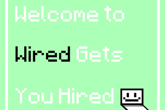 Wired Gets You Hired