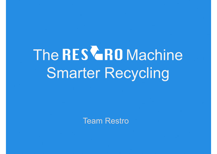 The Restro Machine - Smarter Recycling by Team Restro – screenshot 1