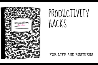 Productivity Hacks for Life and Business