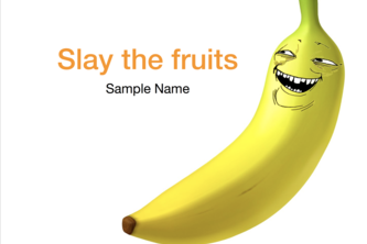 Slay the fruits