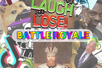 You laugh you lose BATTLE ROYALE