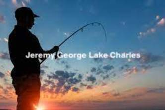 Jeremy George Lake Charles  Who is fishing recommended for?