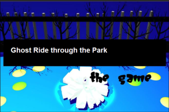 Ghost Ride through the Park