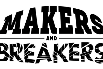 Makers and Breakers