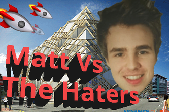 Matt Vs The Haters