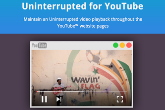 Uninterrupted for YouTube™