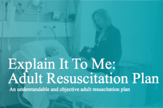 Explain It To Me: Adult Resuscitation Plans