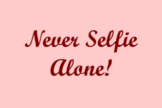 Never Selfie Alone