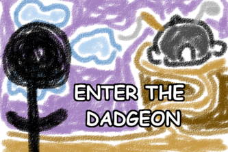 Enter The Dadgeon
