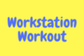 Workstation Workout