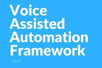 Voice Assisted Automation Framework (VAAF)
