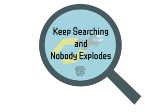 Keep Searching and Nobody Explodes