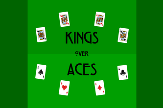 Kings over Aces