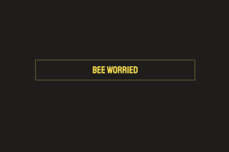 Bee Worried
