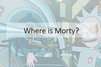 Where is Morty?