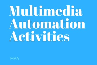 Multimedia Automation Activities