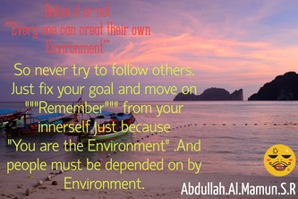 Every single person  can create their own environment