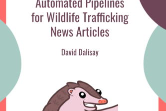 Automated Pipelines for Wildlife Trafficking News Articles