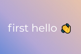 first hello