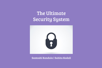 The Ultimate Security System