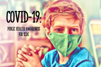 COVID-19: PUBLIC HEALTH AWARENESS FOR KIDS