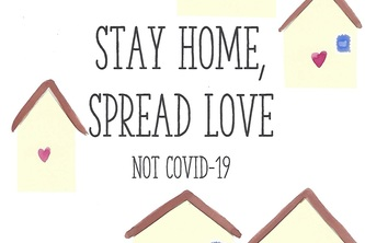 Stay Home, Spread Love: Not COVID-19