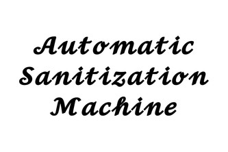 Automatic Sanitization Machine