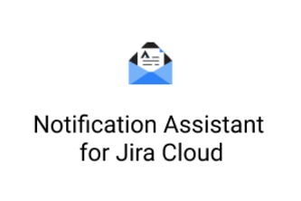 Notification Assistant for Jira Cloud